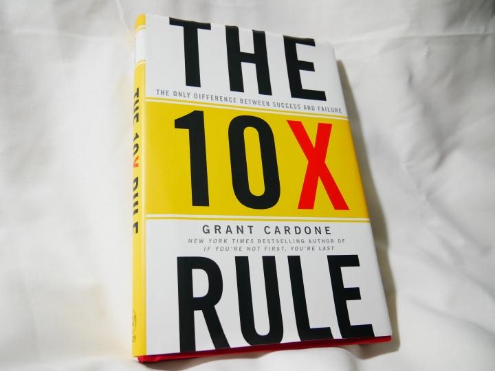 The 10x Rule – GrantCardone
