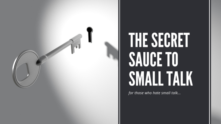 The Secret Sauce to Small Talk