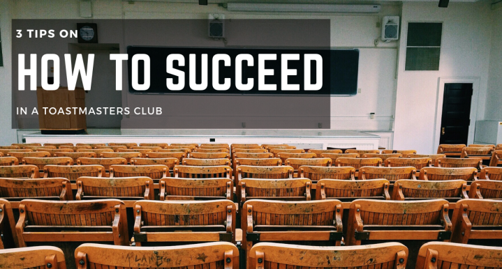 3 Tips On How to Succeed in a Toastmasters Club